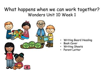When we work together, Writing Response, Wonders Unit 10 Week 1