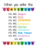 When you enter this classroom you are... Musicians - White