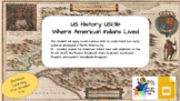 Where American Indians Lived-US History USI.3b-5th/6th grades-Distance Learning