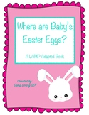 Where Are Baby's Eggs: LAMP Adapted Book, Special Ed, Autism, SLP, AAC