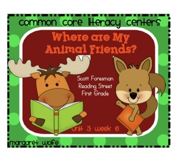 Where Are My Animal Friends? Unit 3 Week 6 Common Core Literacy Centers