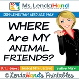 Reading Street, WHERE ARE MY ANIMAL FRIENDS?, Teacher Pack by Ms. Lendahand:)