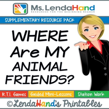 Reading Street, WHERE ARE MY ANIMAL FRIENDS?, Teacher Pack by Ms. Lendahand:)