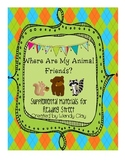 Where Are My Animal Friends? Supplemental Materials for Reading Street