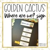 Golden Cactus Where Are We? Door Sign