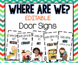 Where Are We? EDITABLE Door Signs