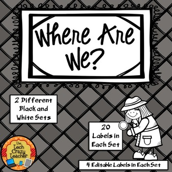 Where Are We? Editable Images for your Classroom Door- 2 Black and White Sets