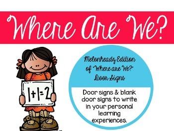 Where Are We? V2 {Editable Melonheadz Edition}