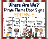 Where Are We? EDITABLE Pirate Theme Door Signs