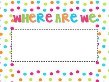 Where Are We?- Polka Dot Themed