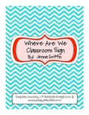Where Are We/Sorry We Missed You Classroom Sign