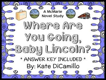 Where Are You Going, Baby Lincoln? (Kate DiCamillo) Novel Study (25 pages)