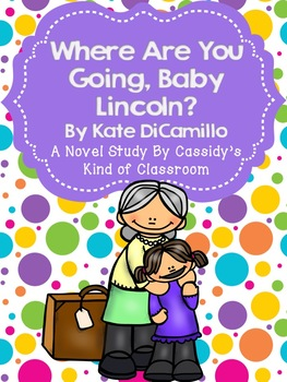 Where Are You Going, Baby Lincoln? Novel Study