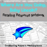 Where Are You Going, Baby Lincoln? Reading Response Notebook