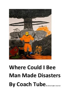 Where Could I Bee Man Made Disasters