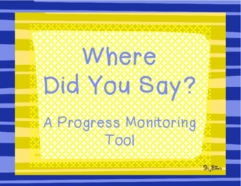 Where Did You Say?: A Progress Monitoring Tool