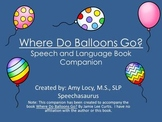Where Do Balloons Go? Speech and Language Book Companion