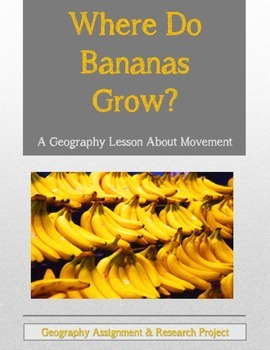 Where Do Bananas Grow? A Geography Lesson About Movement