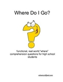 Where Do I Go? real world comprehension questions for high school students