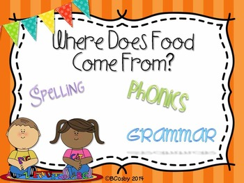 Where Does Food Come From? {spelling, grammar, and phonics