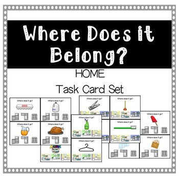 Where Does It Belong?- Home Edition Task Cards