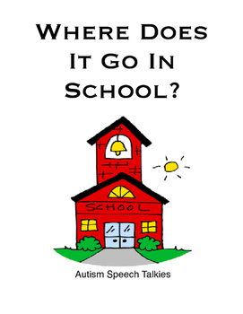 Where Does It Go In School? Interactive Adapted Book for Back To School