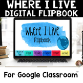 Where I Live DIGITAL Flip Book: A Map Skills Activity for Google Classroom