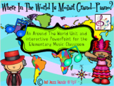 Where In The World Is Mozart Grand-Piano?- An Around The World Music Unit