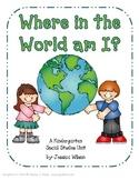 Where In the World Am I? - Kindergarten Social Studies Unit