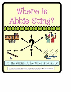 Where Is Abbie Going? Adapted Book for Students with Speci