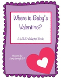 Where Is Baby's Valentine: LAMP Adapted Book, Special Ed, Autism, SLP, AAC