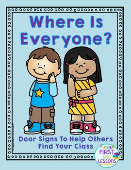Where Is Everyone? Door Signs To Help Others Find Your Class