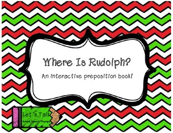 Where Is Rudolph?  Predictable Reader & Prepositions Book