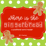 Where Is the Gingerbread Man/Girl: A Positional Word Emergent Reader