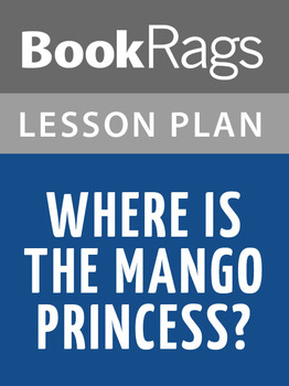 Where Is the Mango Princess? Lesson Plans