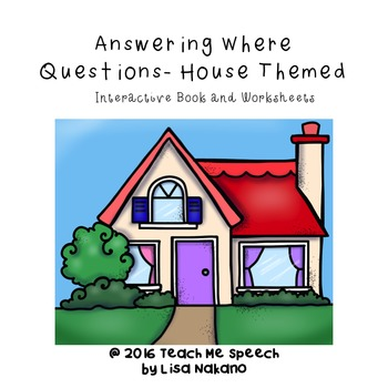 Where Questions- House themed; Interactive book and worksheets; Aac adapted