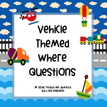 Where Questions- Vehicle themed; Folder games, puzzles, and worksheets