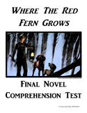 Where The Red Fern Grows Final Novel Comprehension Test &