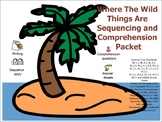 Where The Wild Things Are Sequencing and Comprehension Packet