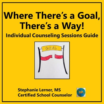 Where There's a Goal, There's a Way! Individual Counseling Guide