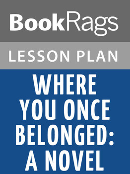 Where You Once Belonged: A Novel Lesson Plans