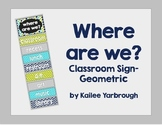 """""""Where are We?"""" Classroom Sign-Geometric"""