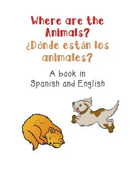 Where are the Animals/Donde estan los animales - Spanish Dual Language Book