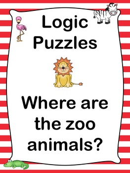Logic Puzzles  Where are the zoo animals?