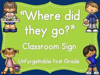 """""""Where did they go?"""" Classroom Sign {Freebie}"""