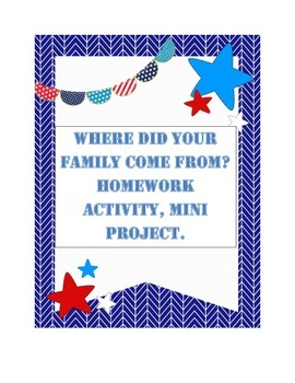 Where did your family come from? Homework activity, mini project.