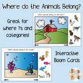 Where do the Animals Belong? Boom Cards
