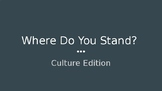 Where do you Stand Culture edition