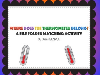 Where Does the Thermometer Belong? A file folder activity