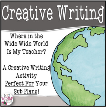 Where in the Wide Wide World is my Teacher?~ A Creative Writing Activity